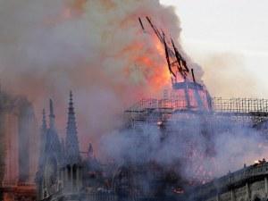 Пожарът на Нотр Дам захапа и предните кули, нашият премиер с емоционално послание